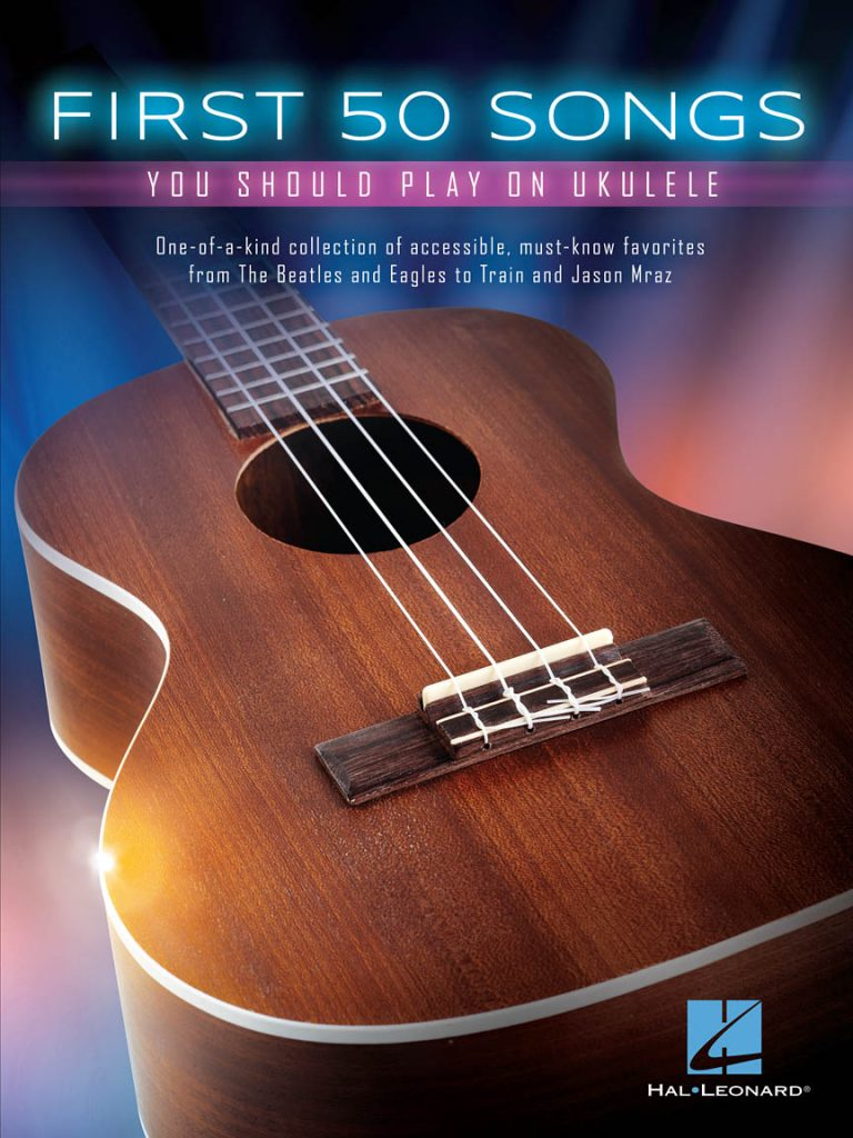 First 50 Songs You Should Play on Ukulele, by Hal Leonard Corporation